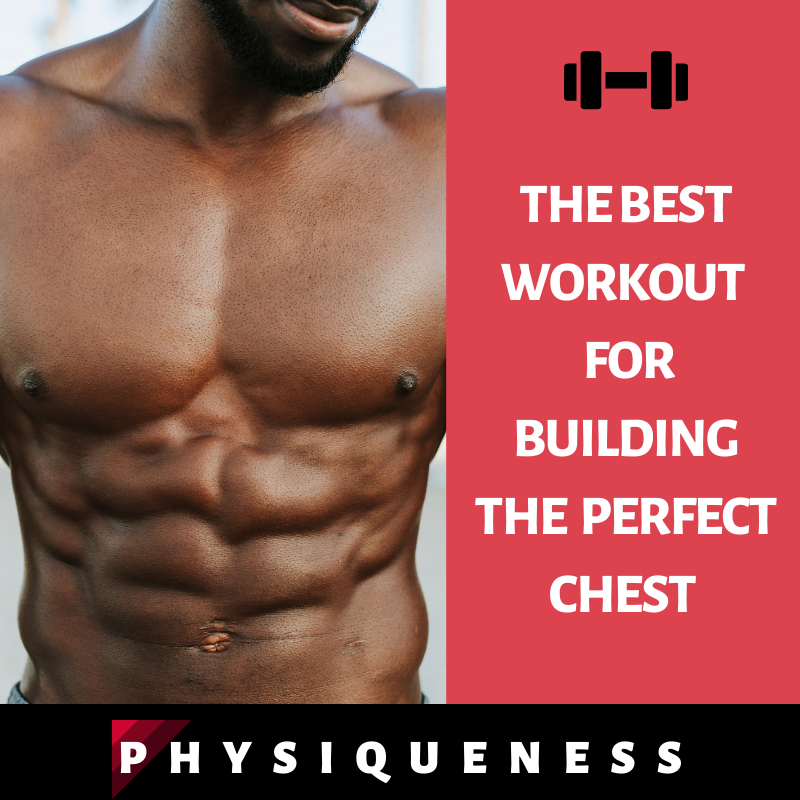 The best workout and exercises for building the perfect chest